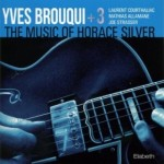 YVES BROUQUI + 3 The Music Of Horace Silver 2011