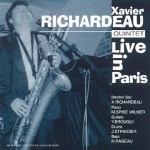 XAVIER RICHARDEAU QUINTET Live In Paris 1999