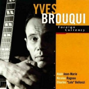 YVES BROUQUI QUARTET Foreign Currency 1999