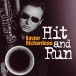 XAVIER RICHARDEAU SEXTET Hit And Run 2001