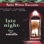 SPIKE WILNER QUINTET Late Night At Smalls 2003